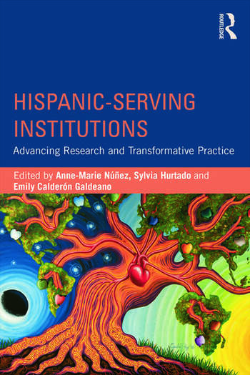 Hispanic-Serving Institutions Advancing Research and Transformative Practice book cover