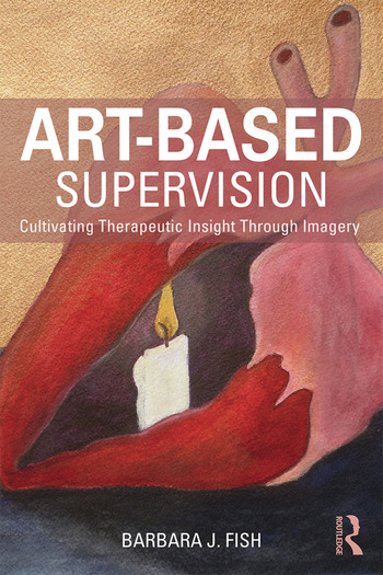 Art-Based Supervision Cultivating Therapeutic Insight Through Imagery book cover