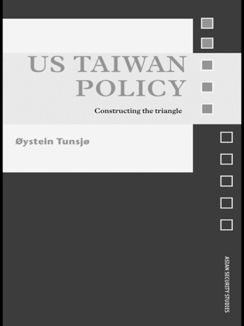 US Taiwan Policy Constructing the Triangle book cover