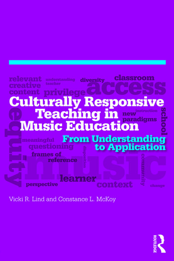 Culturally Responsive Teaching in Music Education From Understanding to Application book cover
