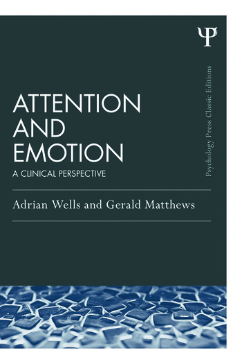 Attention and Emotion (Classic Edition) A clinical perspective book cover