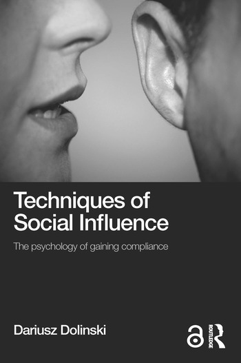 Techniques of Social Influence The psychology of gaining compliance book cover