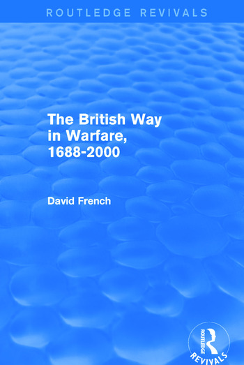The British Way in Warfare 1688 - 2000 (Routledge Revivals) book cover