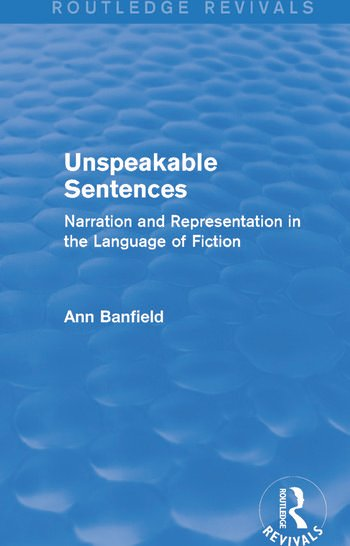 Unspeakable Sentences (Routledge Revivals) Narration and Representation in the Language of Fiction book cover