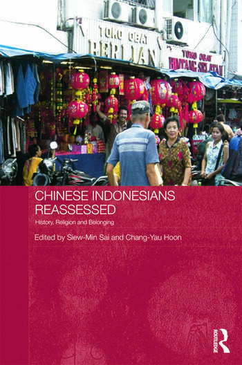 Chinese Indonesians Reassessed History, Religion and Belonging book cover
