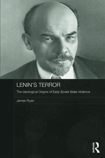 Lenin's Terror The Ideological Origins of Early Soviet State Violence book cover