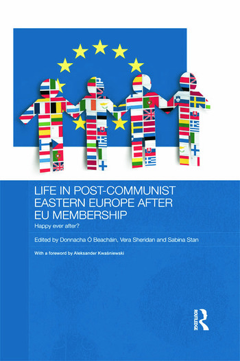 Life in Post-Communist Eastern Europe after EU Membership Happy Ever After? book cover