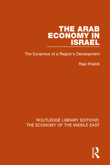 The Arab Economy in Israel The Dynamics of a Region's Development book cover