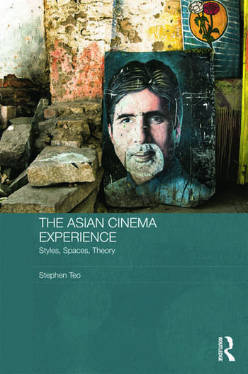 The Asian Cinema Experience Styles, Spaces, Theory book cover