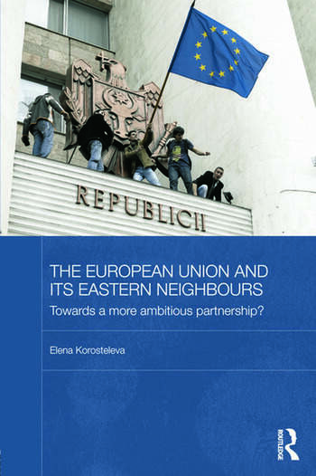 The European Union and its Eastern Neighbours Towards a More Ambitious Partnership? book cover