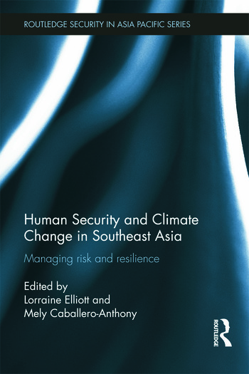 Human Security and Climate Change in Southeast Asia Managing Risk and Resilience book cover