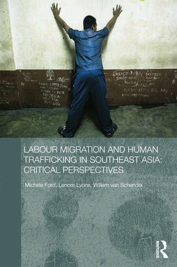Labour Migration and Human Trafficking in Southeast Asia Critical Perspectives book cover