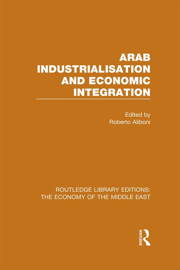 Arab Industrialisation and Economic Integration book cover