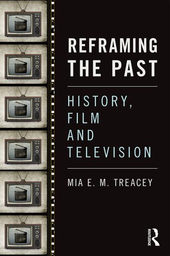 Reframing the Past History, Film and Television book cover