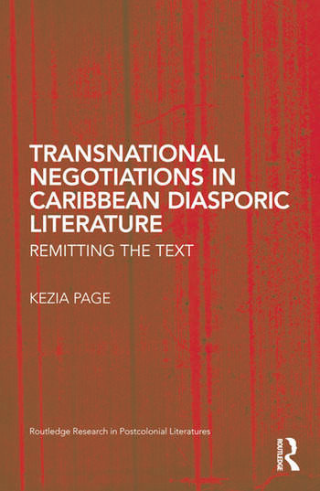 Transnational Negotiations in Caribbean Diasporic Literature Remitting the Text book cover
