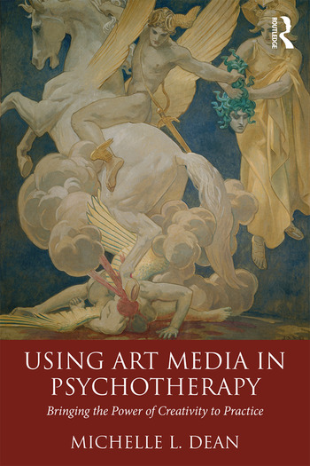 Using Art Media in Psychotherapy Bringing the Power of Creativity to Practice book cover