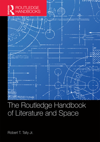 The Routledge Handbook of Literature and Space book cover