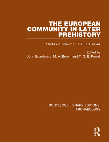 The European Community in Later Prehistory Studies in Honour of C. F. C. Hawkes book cover