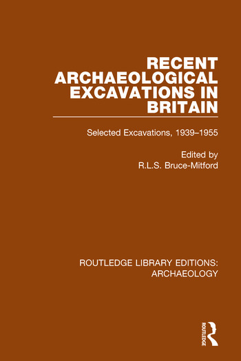 Recent Archaeological Excavations in Britain Selected Excavations, 1939-1955 book cover