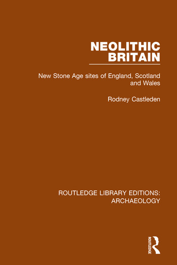 Neolithic Britain New Stone Age sites of England, Scotland and Wales book cover