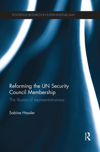 Reforming the UN Security Council Membership The illusion of representativeness book cover