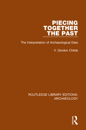 Piecing Together the Past The Interpretation of Archaeological Data book cover