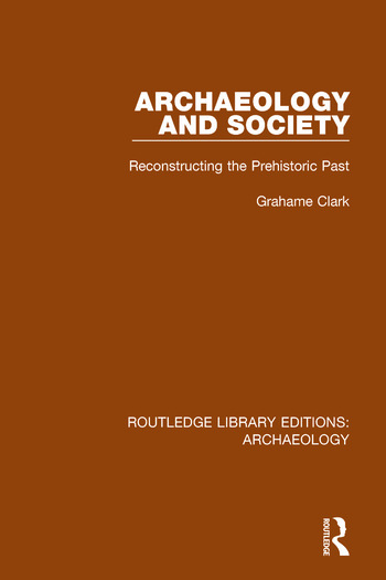 Archaeology and Society Reconstructing the Prehistoric Past book cover