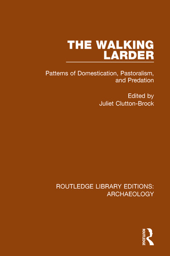 The Walking Larder Patterns of Domestication, Pastoralism, and Predation book cover