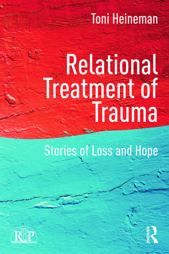 Relational Treatment of Trauma Stories of loss and hope book cover