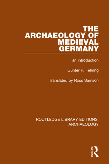 The Archaeology of Medieval Germany An Introduction book cover
