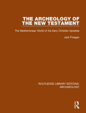 The Archeology of the New Testament The Mediterranean World of the Early Christian Apostles book cover