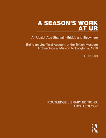 A Season's Work at Ur, Al-'Ubaid, Abu Shahrain-Eridu-and Elsewhere Being an Unofficial Account of the British Museum Archaeological Mission to Babylonia, 1919 book cover