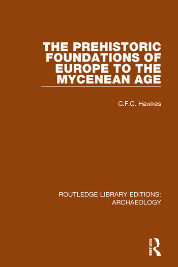 The Prehistoric Foundations of Europe to the Mycenean Age book cover