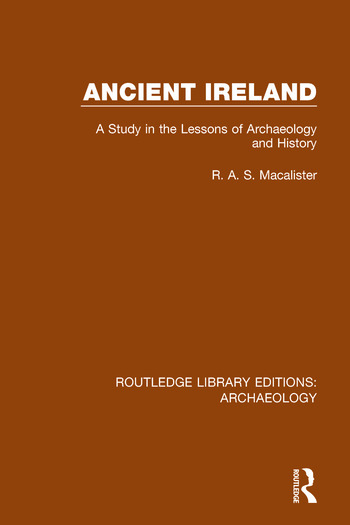Ancient Ireland A Study in the Lessons of Archaeology and History book cover