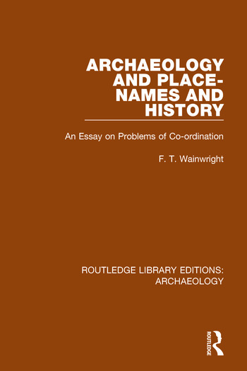 Archaeology and Place-Names and History An Essay on Problems of Co-ordination book cover