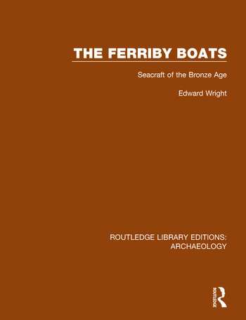 The Ferriby Boats Seacraft of the Bronze Age book cover