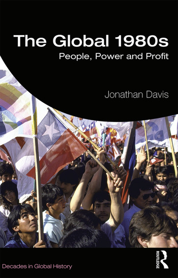The Global 1980s People, Power and Profit book cover