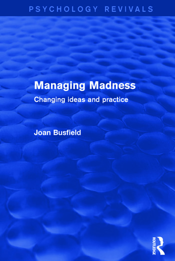 Managing Madness Changing Ideas and Practice book cover
