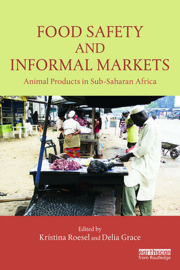 Food Safety and Informal Markets Animal Products in Sub-Saharan Africa book cover