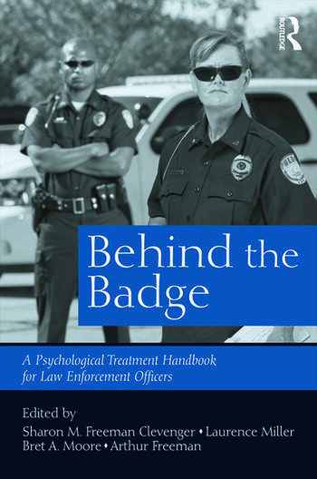 Behind the Badge A Psychological Treatment Handbook for Law Enforcement Officers book cover