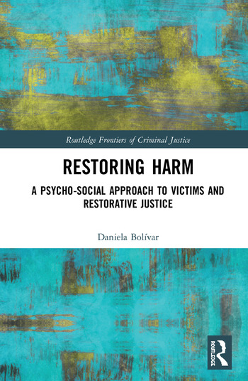 Restoring Harm A Psychosocial Approach to Victims and Restorative Justice book cover