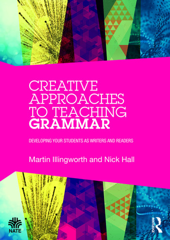 Creative Approaches to Teaching Grammar Developing your students as writers and readers book cover