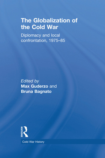 The Globalization of the Cold War Diplomacy and Local Confrontation, 1975-85 book cover