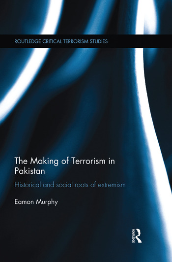 The Making of Terrorism in Pakistan Historical and Social Roots of Extremism book cover