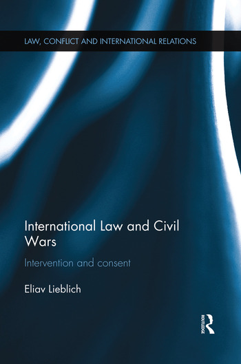 International Law and Civil Wars Intervention and Consent book cover