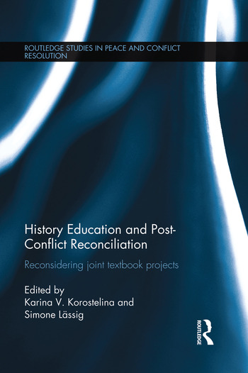 History Education and Post-Conflict Reconciliation Reconsidering Joint Textbook Projects book cover