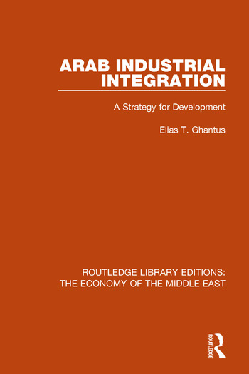 Arab Industrial Integration A Strategy for Development book cover