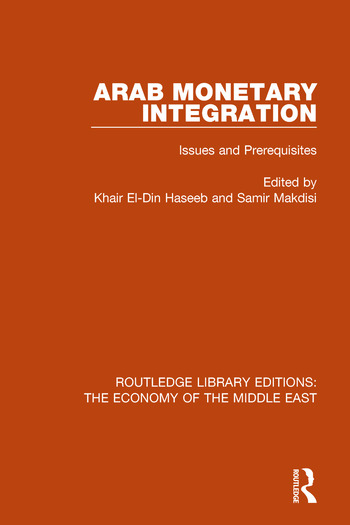 Arab Monetary Integration Issues and Prerequisites book cover