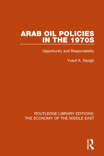 Arab Oil Policies in the 1970s Opportunity and Responsibility book cover