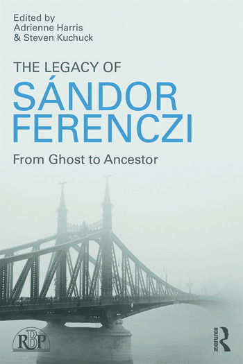 The Legacy of Sandor Ferenczi From ghost to ancestor book cover